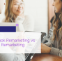 Facebook Remarketing Vs Google Remarketing
