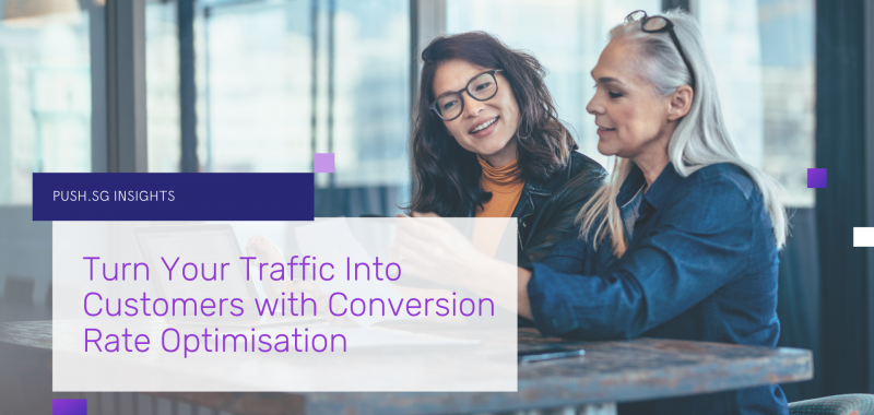 Turn Your Traffic Into Customers with Conversion Rate Optimisation
