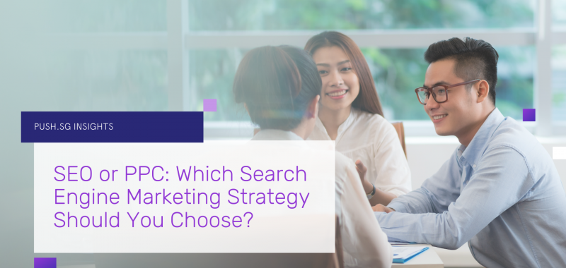 SEO or PPC: Which Search Engine Marketing Strategy Should You Choose?